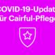 COVID-19-Update für Cairful-Pflege - Cairful GmbH